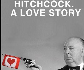 Spettacoli - Hitchock. A love story