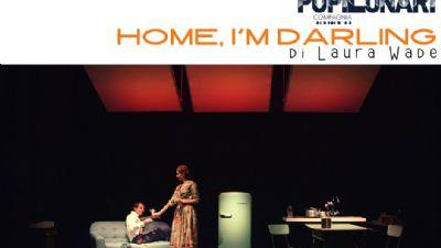 Spettacoli - Home, i'm darling