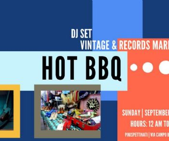 Attività - HOT BBQ - DJ SET Vintage e Records Market