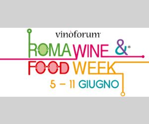 Rassegne: Roma Wine & Food Week
