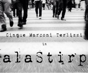 "Cinquemarconiterlizzi in ""MalaStirpe"""