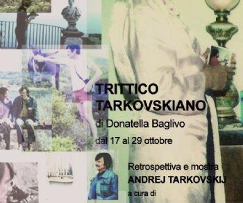Mostre - Trittico tarkovskiano