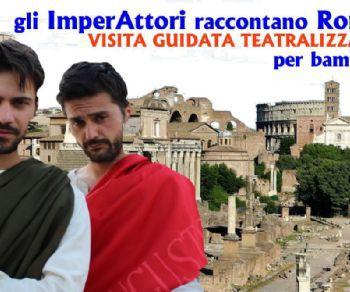 """Visite guidate - Gli """"ImperAttori"""" raccontano Roma"""