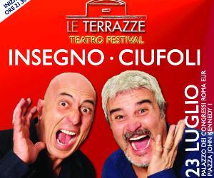 Pino Insegno e Roberto Ciufoli a Le Terrazze Teatro Festival Sabato 23 luglio