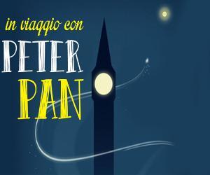 Bambini e famiglie: In Viaggio Con Peter Pan
