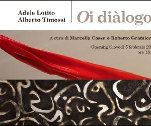 Personale doppia di Adele Lotito e Alberto Timossi