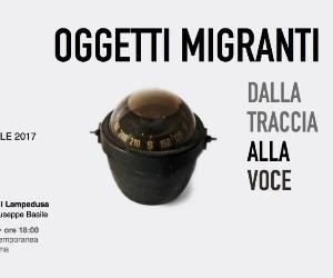 Mostre: Oggetti Migranti. Dalla Traccia alla Voce