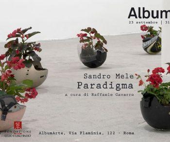 Mostre - Sandro Mele. Paradigma