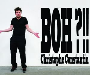 "Mostre - Christophe Constantin ""Boh?!!"""