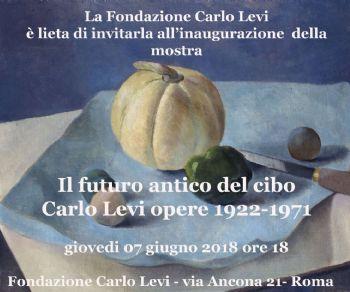 Mostre - Il futuro antico del cibo. Carlo Levi opere 1922-1971
