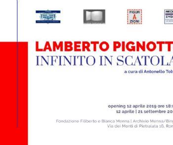 Gallerie - Lamberto Pignotti. Infinito in scatola