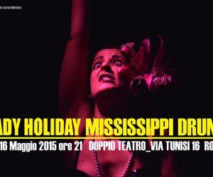Spettacoli: Lady Holiday Mississippi Drunk