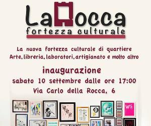 Attività: Si inaugura a Torpignattara La Rocca Fortezza Culturale
