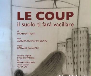 Spettacoli - Le Coup, il suolo ti farà vacillare