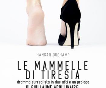 Dramma surrealista in due atti e un Prologo di Guillaume Apollinaire