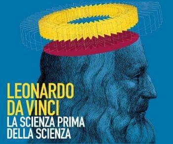 Mostre - Leonardo da Vinci. La scienza prima della scienza