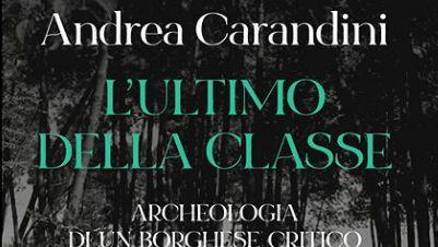 Libri - L'ultimo della classe. Archeologia di un borghese critico