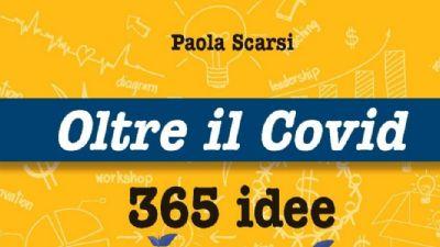 Libri: Oltre il Covid: 365 idee per superare la crisi