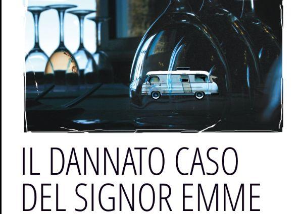 Libri - 'Il dannato caso del Signor Emme' di Massimo Roscia