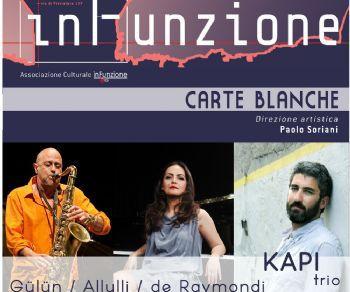 Concerti - Carte Blanche: Gülün, Allulli, De Raymondi: KAPI PROJECT LIVE