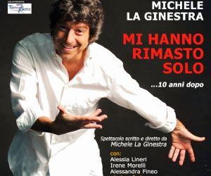 Spettacolo scritto, diretto e interpretato da Michele La Ginestra