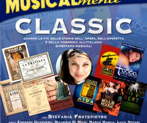 Quando le più belle storie dell'Opera, dell'Operetta e della Commedia all'Italiana diventano Musical!