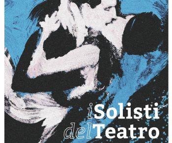 Festival - I Solisti del Teatro XXVI edizione