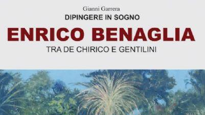 Gallerie - ENRICO BENAGLIA (tra de CHIRICO e GENTILINI)