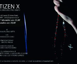 Spettacoli: Citizen X