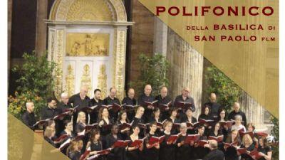 Concerti - CORO POLIFONICO DELLA BASILICA DI SAN PAOLO fuori le mura