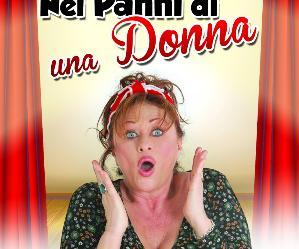 Spettacoli: Nei panni di una Donna?