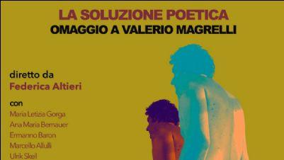 Spettacoli - La Soluzione Poetica. Omaggio a Valerio Magrelli