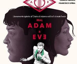 """Spettacoli - Festival del Teatro Patologico """"Real Adam and Eve"""""""