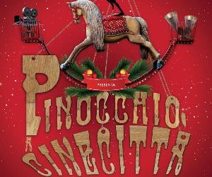 Altri eventi: Pinocchio a Cinecittà: Natale nel paese dei Balocchi