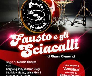 Spettacoli - Fausto e gli sciacalli