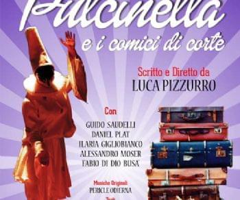 Spettacoli - Pulcinella e i comici di corte