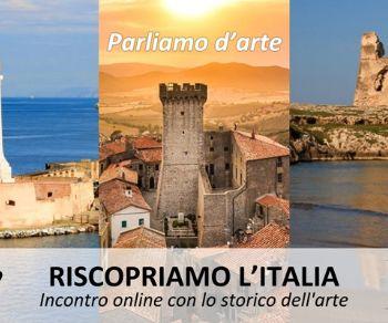 """Visite guidate: Riscopriamo l'Italia """"Parliamo d'Arte"""". Online Edition"""