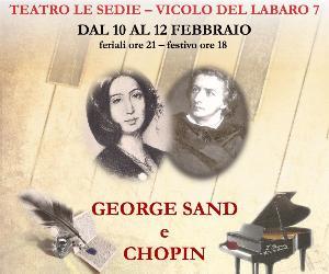 Spettacoli: George Sand e Chopin da Maiorca a Nohant