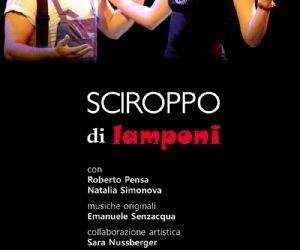 """Spettacoli: Debutta a Roma """"Sciroppo di lamponi"""""""