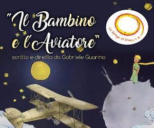 Spettacoli: Il bambino e l'aviatore