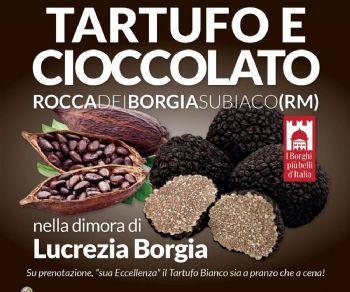 Sagre e degustazioni - Tartufo e Cioccolato nella dimora di Lucrezia Borgia