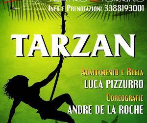 Spettacoli - Arriva Tarzan al Teatro del Torrino