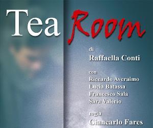 Spettacoli: Tea Room