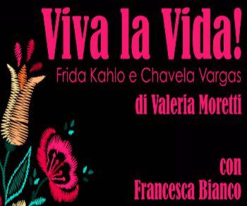 Spettacoli - Viva la vida! Chavela Vargas e Frida Kahlo