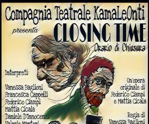 Spettacoli: Closing Time (orario di chiusura)
