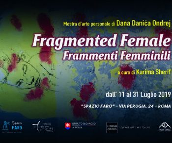 Mostre - Fragmented Female, Frammenti Femminili