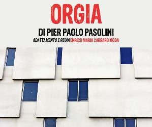 Spettacoli: ORGIA di Pier Paolo Pasolini