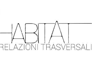 Mostre - Habitat. Relazioni trasversali