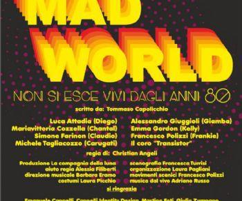 Spettacoli - Mad World