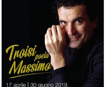 Mostre - Troisi poeta Massimo